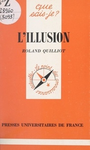 Roland Quilliot - L'illusion.