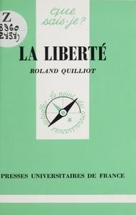Roland Quilliot - La liberté.