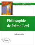 Roland Quilliot - Philosophie de Primo Levi.