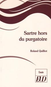 Sartre hors du purgatoire - Roland Quilliot |