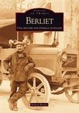 Roland Racine - Berliet - Une histoire industrielle lyonnaise.