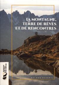 Roland Ravanel - La montagne, terre de rêves et de rencontres.