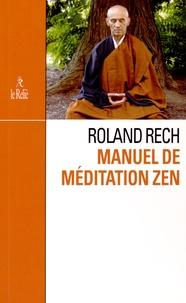 Roland Rech - Manuel de méditation zen.
