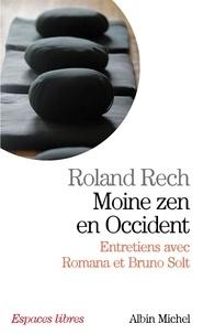 Roland Rech - Moine zen en occident - Entretiens avec Romana et Bruno Solt.