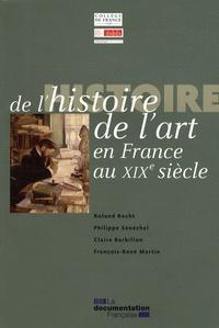Roland Recht et Philippe Sénéchal - Histoire de l'art en France au XIXe siècle.
