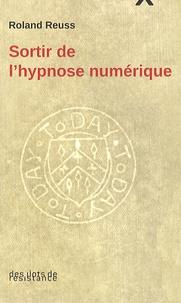Roland Reuss - Sortir de l'hypnose numérique.