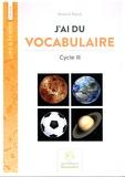 Roland Ripoll - J'ai du vocabulaire Cycle 3.