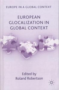 Roland Robertson - European Glocalization in Global Context.
