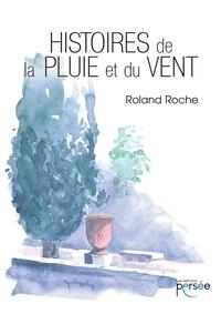 Roland Roche - Histoires de la pluie et du vent.