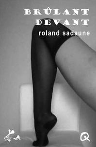 Roland Sadaune - Brûlant devant.