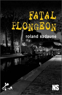 Roland Sadaune - Fatal plongeon.