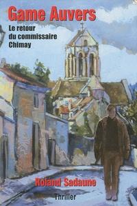 Roland Sadaune - Game Auvers - Le retour du commissaire Chimay.