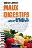 Roland Sananès - Maux digestifs - Homéopathie : antidote de pollutions.
