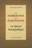 Roland Sananès - Nos hormones nos émotions... - La réponse homéopathique.
