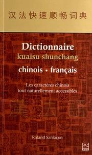 Dictionnaire kuaisu shunchang chinois-français - Les caractères chinois tout naturellement accessibles.pdf
