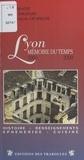 Roland Saussac et Bruno Benoît - Lyon, mémoire du temps 1900-2000 - Histoire et Gastronomie à Lyon.
