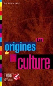Roland Schaer - Les origines de la culture.