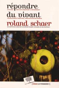Roland Schaer - Répondre du vivant.