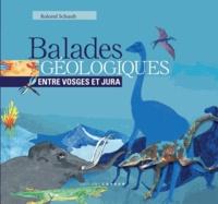 Roland Schaub - Balades géologiques entre Vosges et Jura.