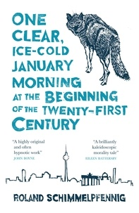 Roland Schimmelpfennig et Jamie Bulloch - One Clear Ice-cold January Morning at the Beginning of the 21st Century.