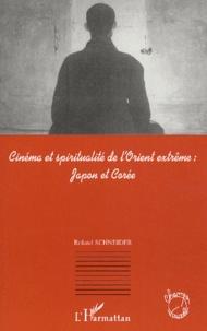 Roland Schneider - Cinéma et spiritualité de l'Orient extrême : Japon et Corée.