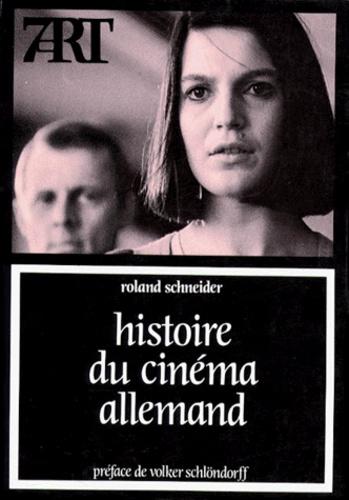 Roland Schneider - Histoire du cinéma allemand.