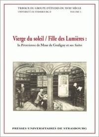 """Roland Schneider et Paul Hoffmann - Vierge du soleil, fille des lumières - """"La Péruvienne"""" de Madame de Grafigny et ses """"Suites""""."""