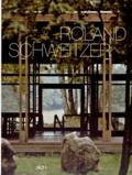 Roland Schweitzer - Roland Schweitzer - Un parcours d'architecte.