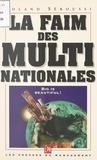 Roland Seroussi - La faim des multinationales.