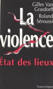 Roland Séroussi et Gilles Van Grasdorff - La violence.