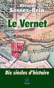 Roland Serres-Bria - Le Vernet, 10 siècles d'histoire.