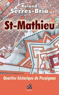Roland Serres-Bria - Saint Mathieu, quartier historique de Perpignan.