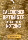 Roland Shön - Le calendrier optimiste du professeur Notzing.