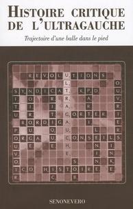 Roland Simon - Histoire critique de l'ultragauche - Trajectoire d'une balle dans le pied.