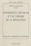 Roland Simon - Théorie du communisme - Volume 1, Fondements critiques d'une théorie de la révolution : au-delà de l'affirmation du prolétariat.