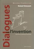 Roland Simounet et Richard Klein - Dialogues sur l'invention - Roland Simounet.