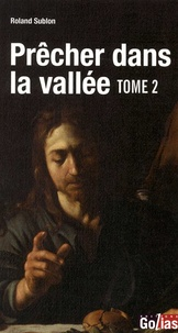 Roland Sublon - Prêcher dans la vallée - Tome 2.
