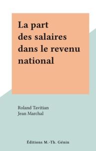 Roland Tavitian et Jean Marchal - La part des salaires dans le revenu national.