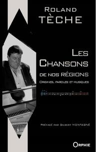 Roland Tèche - Chantons nos nouvelles régions de France.