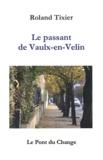 Roland Tixier - Le passant de Vaulx-en-Velin.