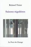Roland Tixier - Saisons régulières.