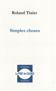 Roland Tixier - Simples choses.
