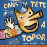 Roland Topor - Dans la tête à Topor - Des comptines encore et encore.