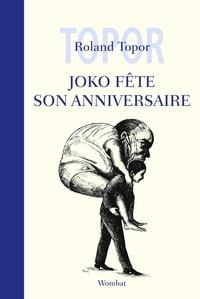 Roland Topor - Joko fête son anniversaire.