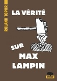 Roland Topor - La vérité sur Max Lampin.