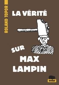 Télécharger Epub La vérité sur Max Lampin 9782374981659 par Roland Topor en francais