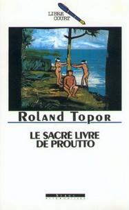 Roland Topor - Le sacré livre de Proutto.