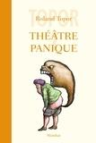 Roland Topor - Théâtre panique Tome 1 : Le bébé de monsieur Laurent ; Fatidik et Opéra ; Vinci avait raison.