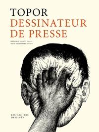 Roland Topor - Topor, dessinateur de presse.