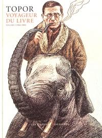 Roland Topor - Topor, voyageur du livre - Volume 1 (1960-1980).